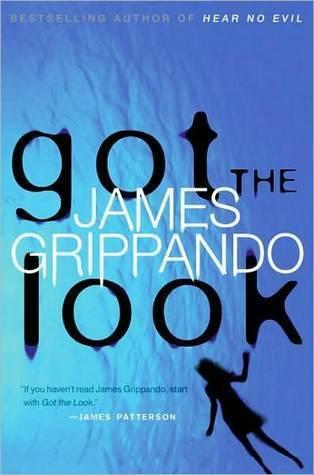 Got The Look (Jack Swyteck, #5)  by  James Grippando