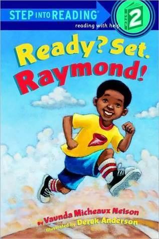 Ready? Set. Raymond! (Step-Into-Reading, Step 2)  by  Vaunda Micheaux Nelson
