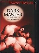 Dark Master Tawny Taylor
