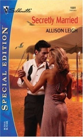 Secretly Married (Silhouette Special Edition #1591) Allison Leigh