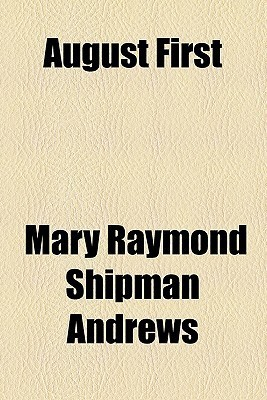 August First (Illustrated Edition) Mary Raymond Shipman Andrews