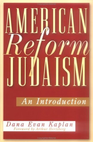 American Reform Judaism: An Introduction  by  Dana Evan Kaplan