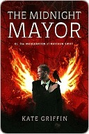 The Midnight Mayor (Matthew Swift #2)  by  Kate Griffin
