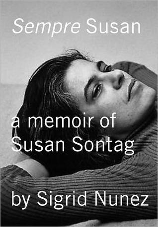 Sempre Susan: A Memoir Of Susan Sontag  by  Sigrid Nunez