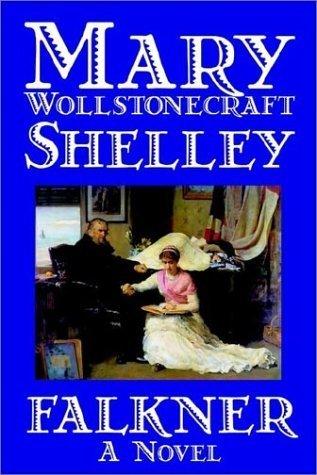Falkner: A Novel  by  Mary Shelley