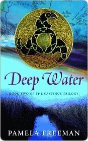Deep Water (Castings Trilogy, Book 2) Pamela Freeman