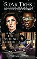 The Insolence of Office (Star Trek: The Next Generation: Slings and Arrows, #3)