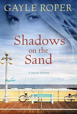 Shadows on the Sand: A Seaside Mystery Gayle Roper
