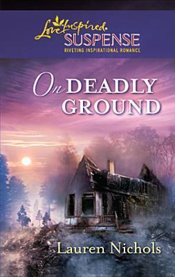 On Deadly Ground  by  Lauren Nichols