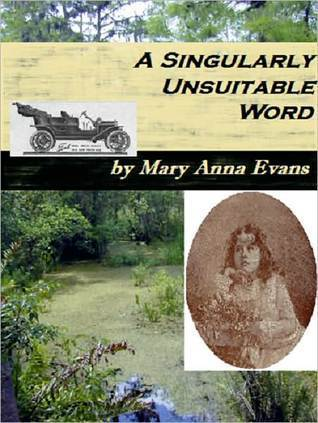A Singularly Unsuitable Word Mary Anna Evans