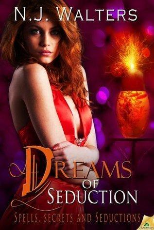 Dreams of Seduction (Spells, Secrets and Seductions, #2)  by  N.J. Walters