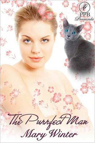 The Purrfect Man  by  Mary Winter