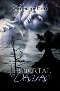 Immortal Desires Crymsyn Hart