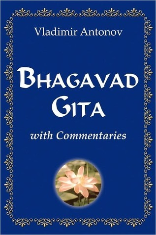 Bhagavad Gita with Commentaries  by  Vladimir Antonov