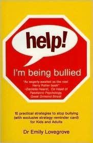 Help! Im Being Bullied  by  Emily Lovegrove