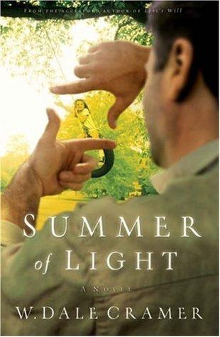 Summer of Light: A Novel  by  W. Dale Cramer