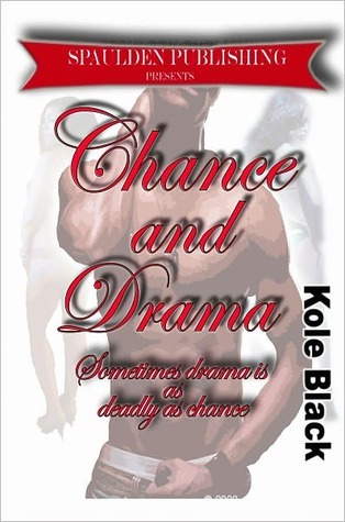 Chance & Drama (The Chance Series, #4)  by  Kole Black