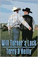 Will Turners Luck  by  Terry OReilly