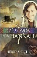 A Hope for Hannah (Hannahs Heart, #2)  by  Jerry S. Eicher