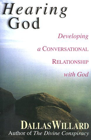 Hearing God: Developing a Conversational Relationship With God Dallas Willard