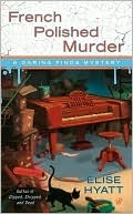 French Polished Murder (A Daring Finds Mystery, #2)  by  Elise Hyatt