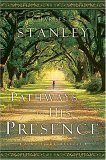 Pathways to His Presence: A Daily Devotional  by  Charles F. Stanley