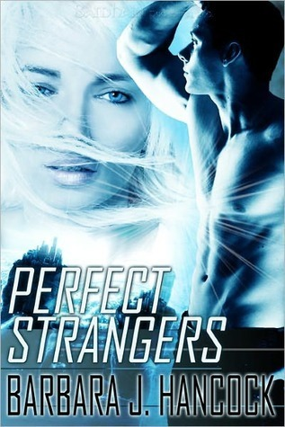 Perfect Strangers  by  Barbara J. Hancock
