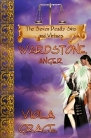 Anger: Wardstone (The 7 Deadly Sins and Virtues Series) Viola Grace