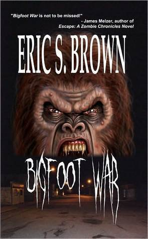 Bigfoot War Eric S. Brown