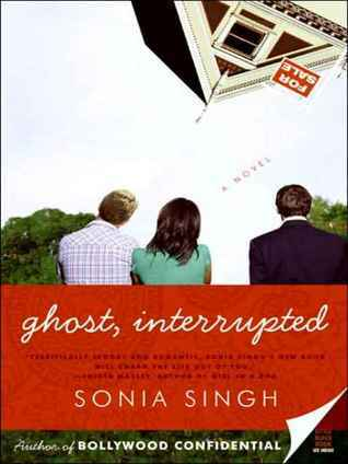 Ghost, Interrupted Sonia Singh