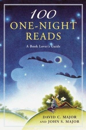 100 One-Night Reads: A Book Lovers Guide  by  David C. Major