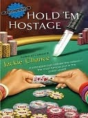 Hold Em Hostage (Poker, #3) Jackie Chance