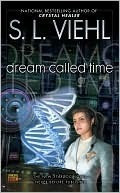 Dream Called Time (Stardoc, #10)  by  S.L. Viehl