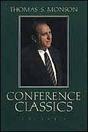 Conference Classics, Volume 3 Thomas S. Monson