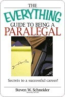 The Everything Guide To Being A Paralegal Steven Schneider