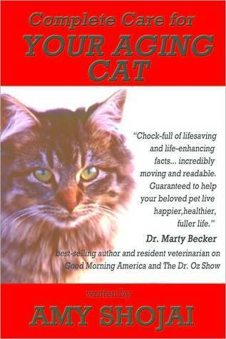 Complete Care For Your Aging Cat  by  Amy Shojai
