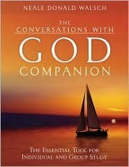 The Conversations with God Companion: The Essential Tool for Individual and Group Study Neale Donald Walsch
