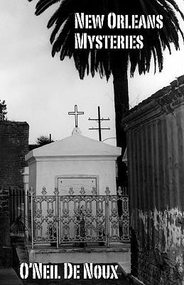 New Orleans Mysteries ONeil de Noux