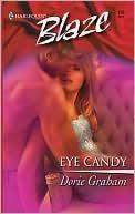 Eye Candy (Harlequin Blaze, #130)  by  Dorie Graham