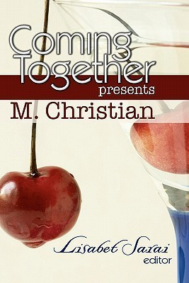 Coming Together Presents M. Christian  by  M. Christian