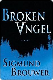 Broken Angel: A Novel (A Caitlyn Brown Novel, #1)  by  Sigmund Brouwer