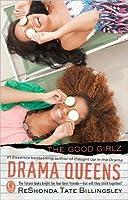Drama Queens (The Good Girlz Series)