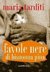 Favole nere di bisnonna Pina  by  Maria Tarditi