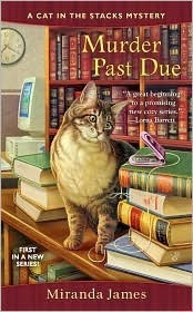 Murder Past Due (Cat in the Stacks Mystery, #1)  by  Miranda James