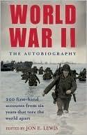 World War Ii The Autobiography Jon E. Lewis