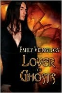 Lover of Ghosts (Ballots Keep, #2)  by  Emily Veinglory