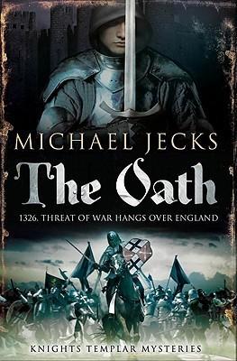 The Oath (Knights Templar, #29)  by  Michael Jecks