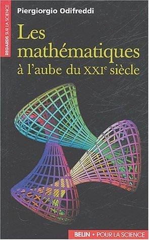 Les Mathématiques à laube du XXIe siècle  by  Piergiorgio Odifreddi