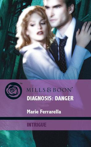 Diagnosis: Danger (The Doctors Pulaski, #2)  by  Marie Ferrarella