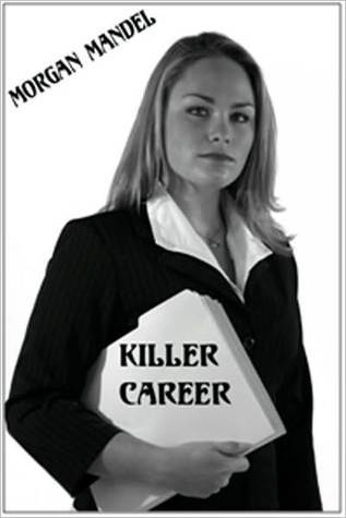 Killer Career  by  Morgan Mandel